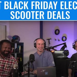 BEST BLACK FRIDAY ELECTRIC SCOOTER DEALS BASED ON DISCOUNT! | Live Show #62