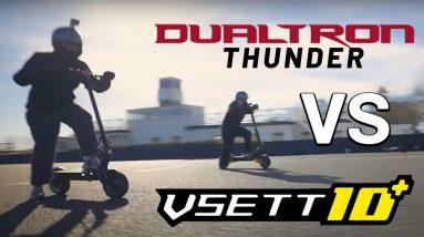 Vsett 10+ Vs Dualtron Thunder Drag Race