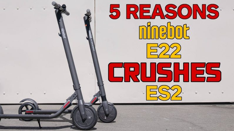 Top 5 Reasons Why the New Ninebot E22 Crushes the Segway Ninebot ES2